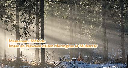 Memahami Metode Imam an-Nawawi dalam Meringkas al-Muharrar