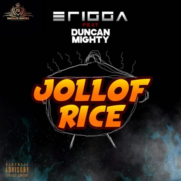 "Erigga – ""Jollof Rice"" ft. Duncan Mighty #Arewapublisize"