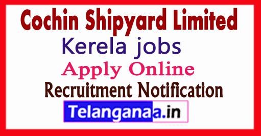 Cochin Shipyard Recruitment Notification Apply