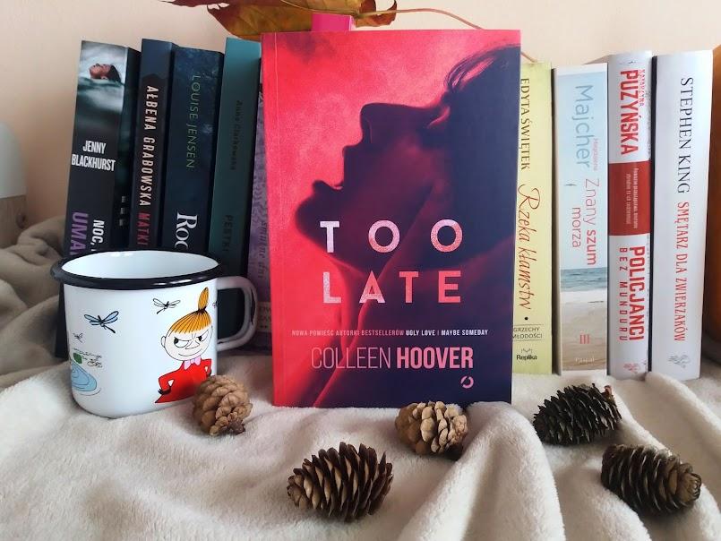"""Mrocznie i niegrzecznie: """"Too Late"""" - Colleen Hoover"""