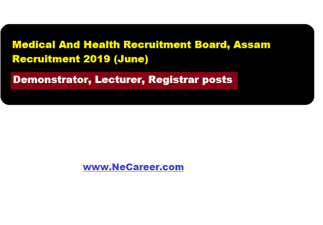 Medical And Health Recruitment Board, Assam Recruitment 2019 (June)