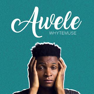 New Music: Whyte Muse - Awele