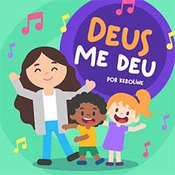 Baixar Música Gospel Deus Me Deu - Keroline Mp3
