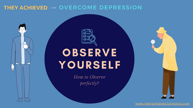 observe yourself