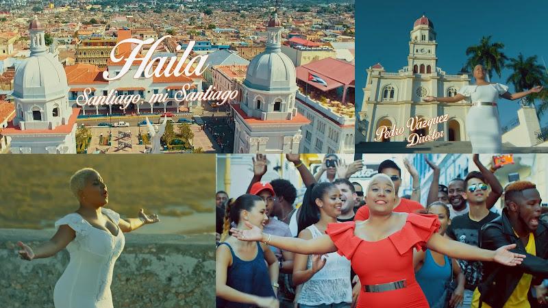 Haila - ¨Santiago, mi Santiago¨ - Videoclip - Director: Pedro Vázquez. Portal Del Vídeo Clip Cubano