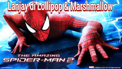 Cara Instal The Amazing Spiderman 2 Dengan Lanjay di Android Lollipop, Marshmallow dan di atasnya.