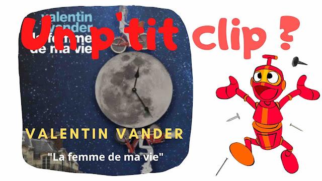 Valentin Vander dévoile le clip de La Femme de Ma Vie, extrait de l'album Mon Etrangère.