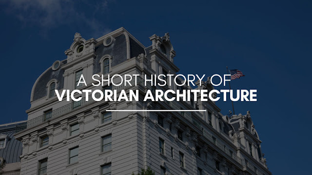 A Short History of Victorian Architecture