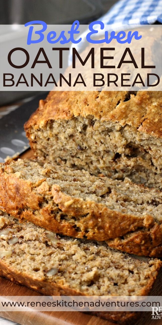Best Ever Easy Oatmeal Banana Bread by Renee's Kitchen Adventures pin for Pinterest with image of cut banana bread on wooden board