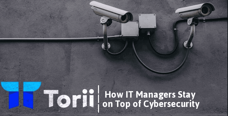 Torii Tool  - Torii - How Torii Tool Helps IT Managers Stay on Top of Cybersecurity