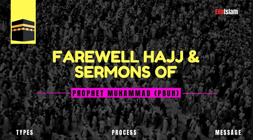 Farewell Hajj Of Prophet Muhammad ﷺ-Farewell Sermon Of Prophet Muhammad-Last Hajj-Last Message-Last-Hajj-Pilgrimage-Akhri Hajj-Mohammad, House Of Allah-EduIslam