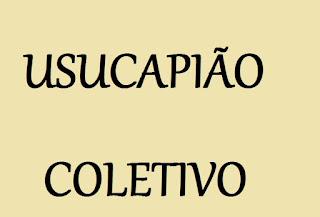 USUCAPIÃO COLETIVO