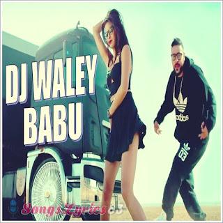 DJ Wala Babu Lyrics - Badshah Indian Pop [2018]