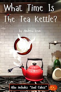 https://www.amazon.com/What-Time-Kettle-Andrew-Leon-ebook/dp/B00OZC4LT0/ref=la_B004MAXIYE_1_15?s=books&ie=UTF8&qid=1473716289&sr=1-15&refinements=p_82%3AB004MAXIYE
