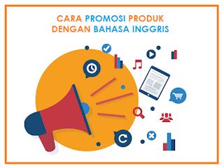 Bagaimana Cara Promosi Produk dalam Bahasa Inggris?