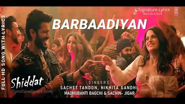 Barbaadiyan Lyrics - Shiddat | Sachet Tandon, Nikhita Gandhi, Sachin Jigar