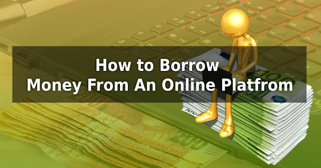 How To Borrow Money From An Online Platform