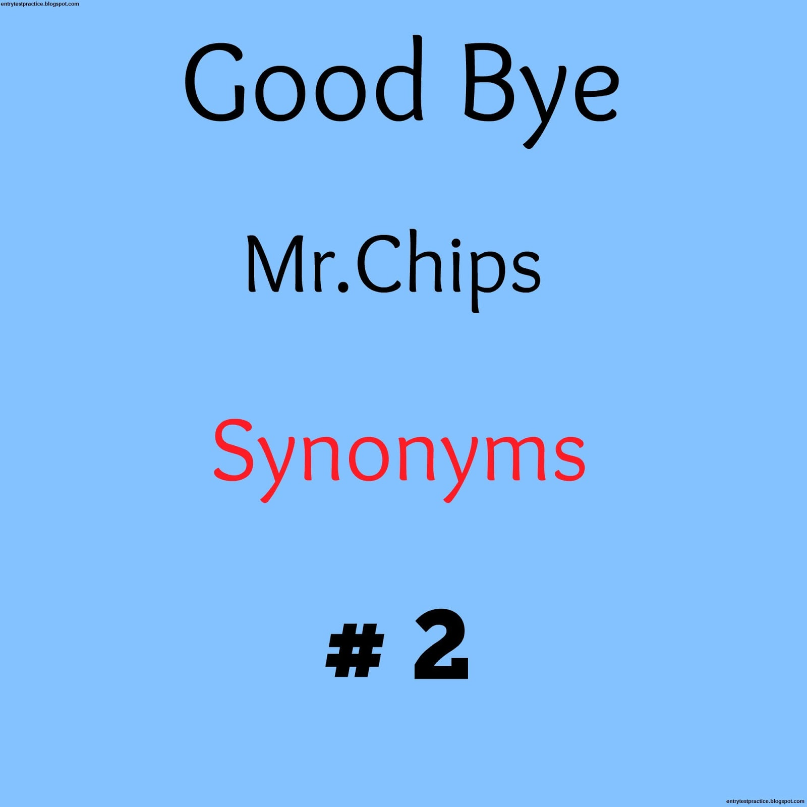 Good bye Mr Chips Synonyms No 2  sc 1 st  Entry test practice & Good bye Mr Chips Synonyms No 2 | Entry test practice