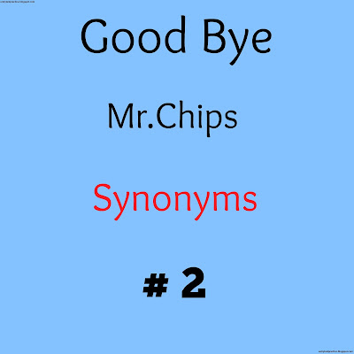 Good bye Mr Chips Synonyms No 2
