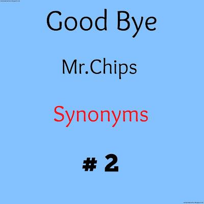 Good bye Mr Chips Synonyms No 2
