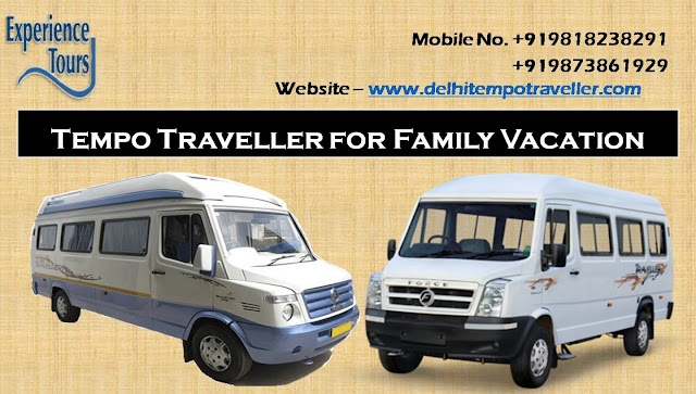 Tempo Traveller on Rent in Delhi NCR for family holiday Tour Packages