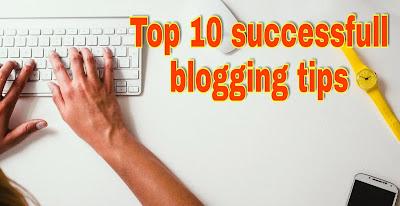 Top 10 successfull blogging tips
