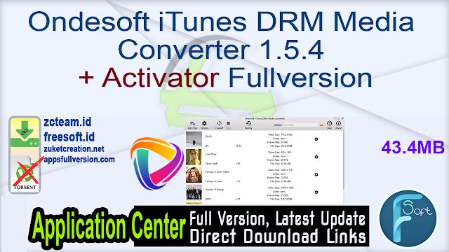 Ondesoft iTunes DRM Media Converter 1.5.4 + Activator Fullversion