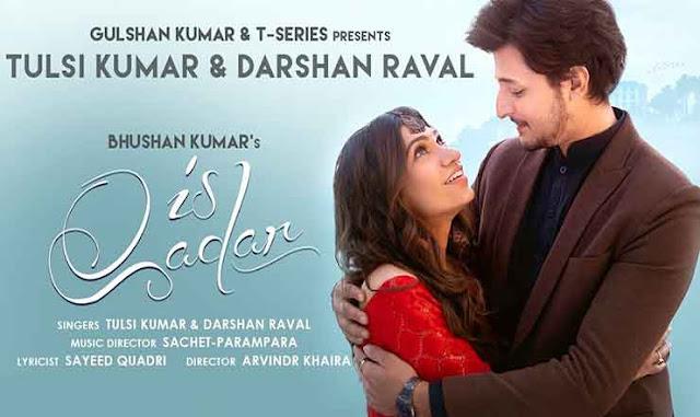 Is Qadar Hindi Lyrics – Darshan Raval, Tulsi Kumar