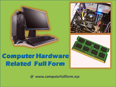 Computer Hardware Related Full Form List