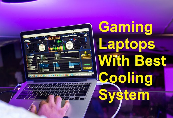 10 Best Gaming Laptops With Best Cooling System 2021 [Laptop Buyer's Guide]