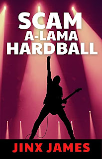Scam A-Lama Hardball - A funny, Noir Rock Star Rip off by Jinx James - book promotion sites