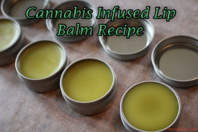 cannabis infused lip balm, the 420 shack, how to make lip balm, lip balm recipe, weed lip balm, marijuana lip balm