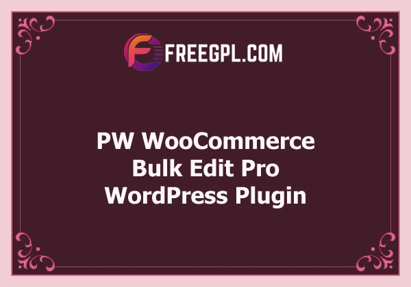 PW WooCommerce Bulk Edit Pro Nulled Download Free
