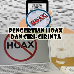 Pengertian Hoax dan Ciri cirinya