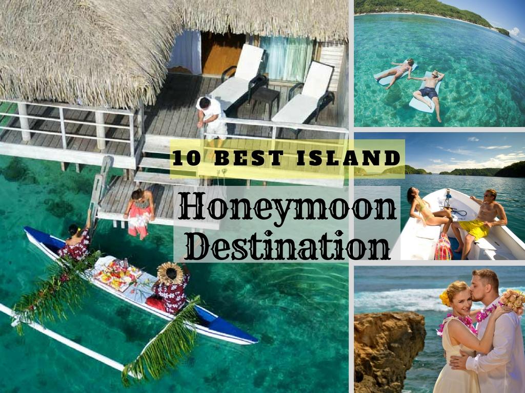 Top 10 best island for your honeymoon destinations amazingexplore