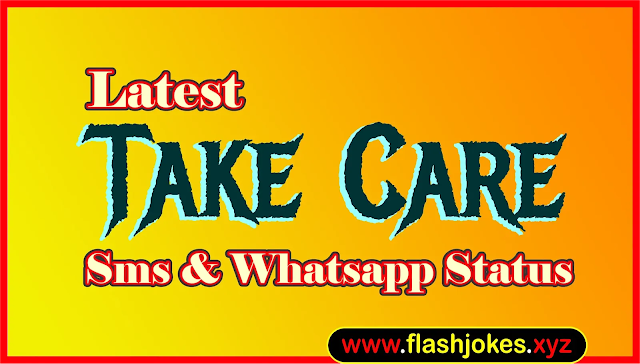 Latest Take Care Sms | New Take Care Whatsapp Status