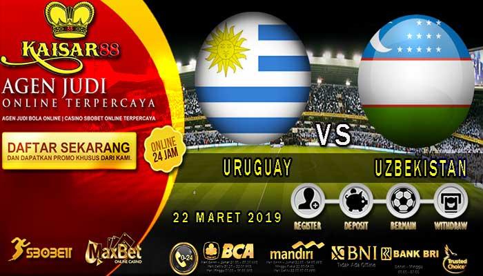 PREDIKSI BOLA TERPERCAYA URUGUAY VS UZBEKISTAN 22 MARET 2019