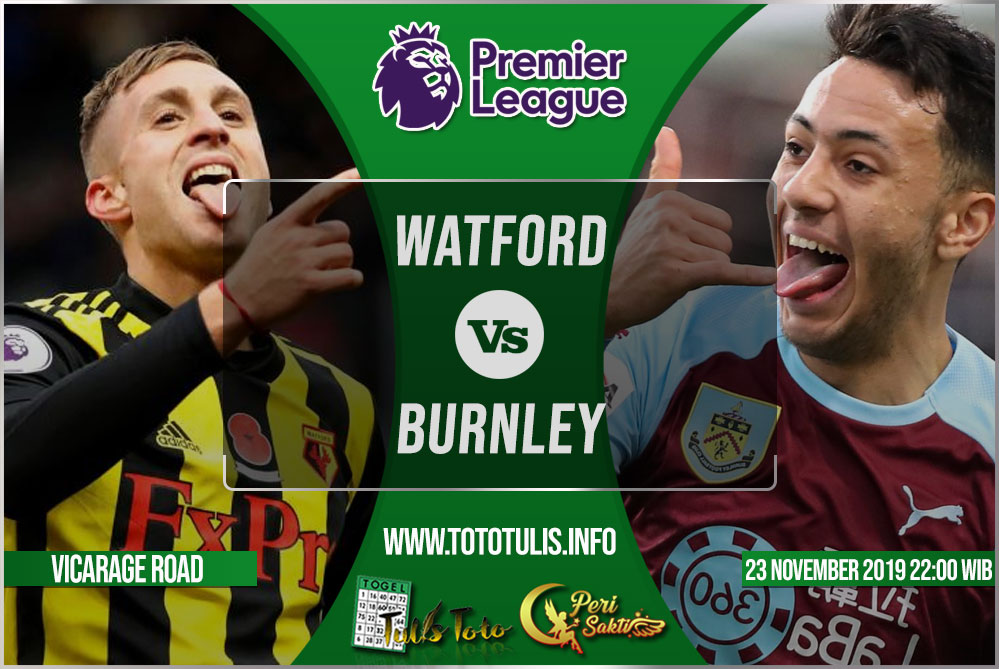 Prediksi Watford vs Burnley 23 November 2019