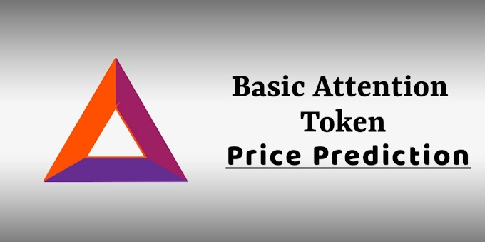 Basic Attention Token Price Prediction For 2020, 2022 , 2025, 2030