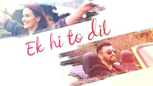 Ek Hi To Dil Lyrics-Touqeer Butt, Ek Hi To Dil Lyrics emily anderson, Ek Hi To Dil Lyrics bibhuti gogoi, ek hi to dil lyrics-touqeer lyrics, ek hi to dil lyrics-touqeer lyrics in hindi, ek hi to dil lyrics-touqeer lyrics in english,