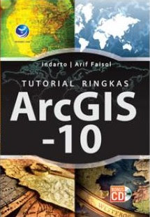 Tutorial Ringkas ArcGIS-10 (+cd)