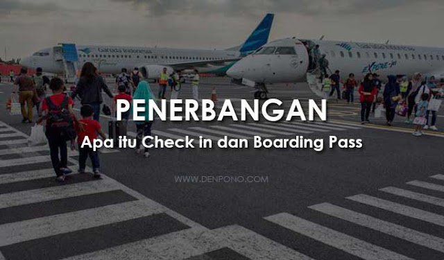 Boarding Pass dan Boarding Time pada penerbangan komersial Istilah Dalam Penerbangan: Check In, Boarding Pass dan Boarding Time