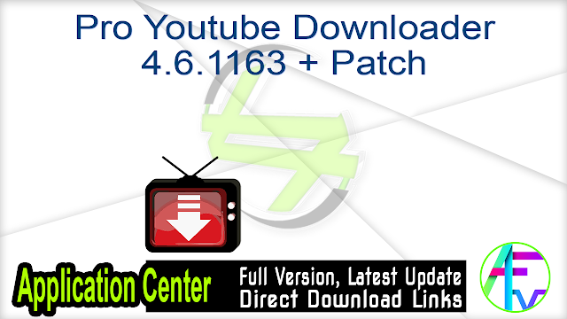 Pro Youtube Downloader 4.6.1163 + Patch
