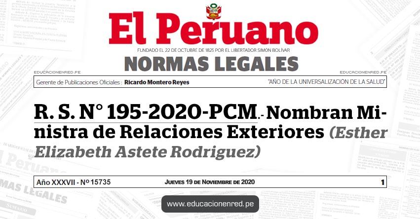 R. S. N° 195-2020-PCM.- Nombran Ministra de Relaciones Exteriores (Esther Elizabeth Astete Rodriguez)