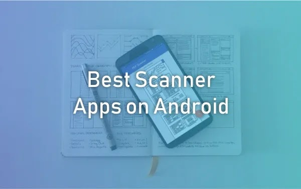 Best Scanner Apps on Android