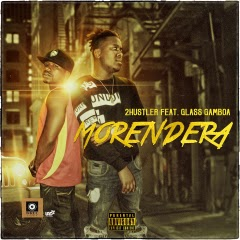 2 Hustler - Morendera (feat. Glass Gamboa)