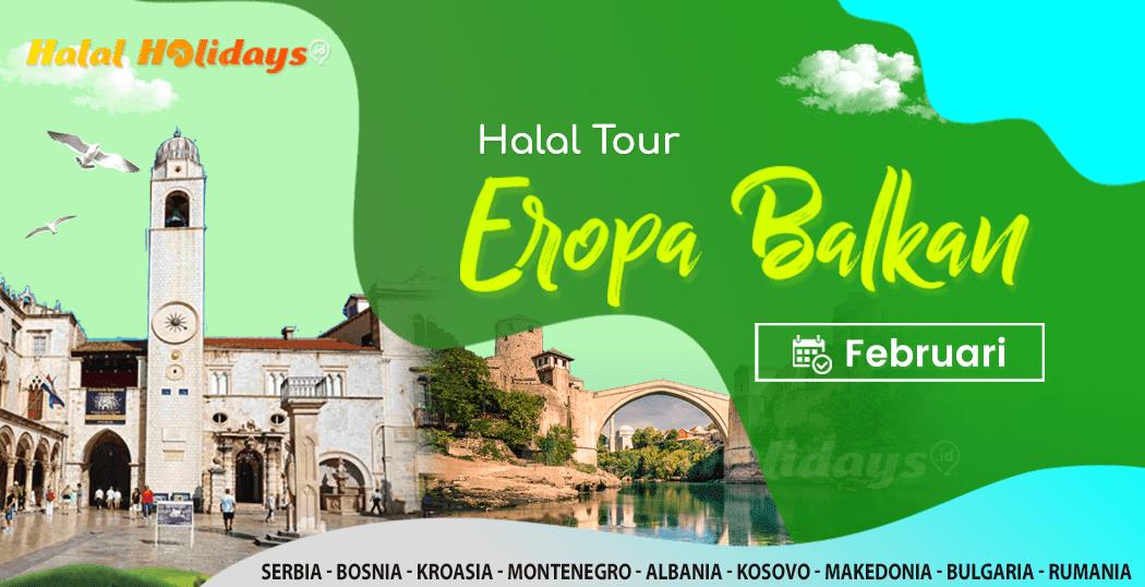 Paket Tour Eropa Balkan Murah Bulan Februari 2022