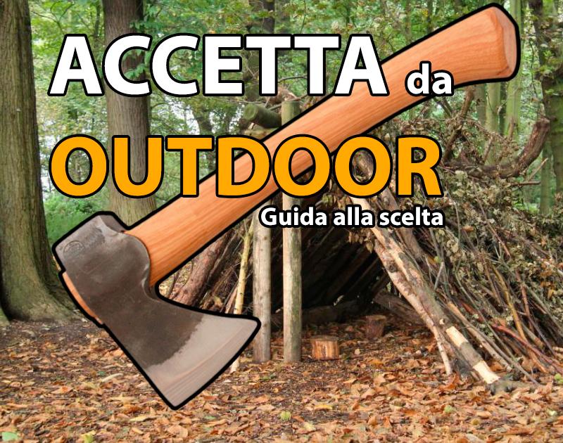 4c47adcc74 Oggi taglia con questo: Accetta Outdoor Bushcraft Utility | Guida ...
