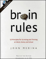 Book Cover:  Brain Rules by John Medina.  Image Source: http://buildingcreativebridges.files.wordpress.com/2012/03/medina-brain_rules.jpg
