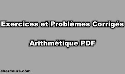 Exercices et Problèmes Corrigés Arithmétique PDF